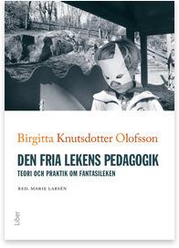 bok De fria lekens pedagogik